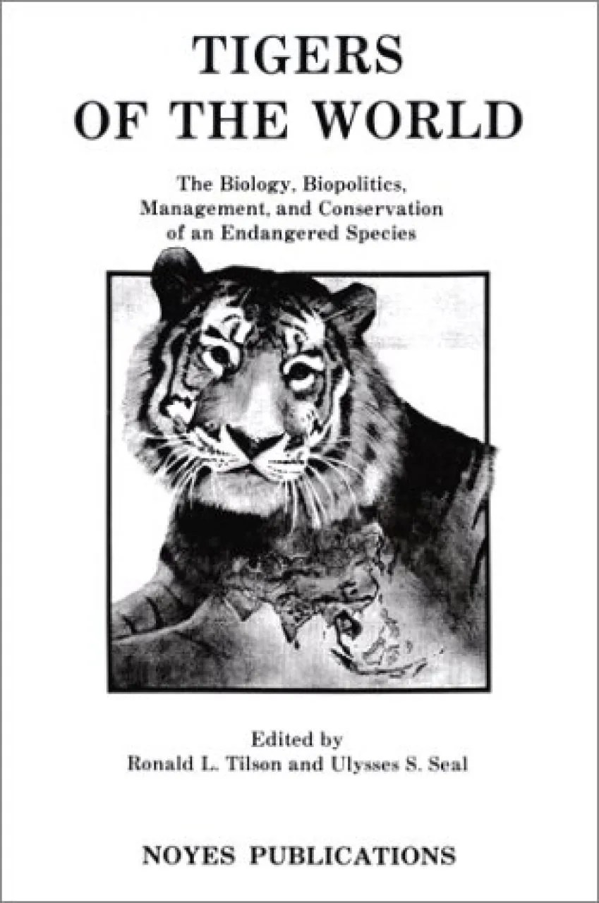 Tigers of the World: The Science, Politics and
