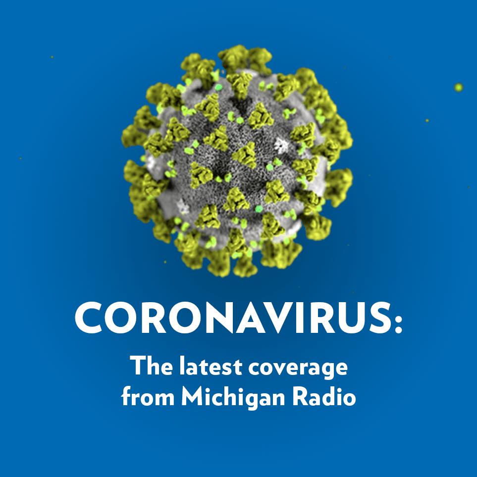 Coronavirus | Michigan Radio