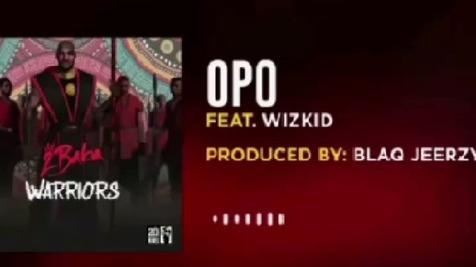 2baba Ft Wizkid - Opo Mp3 Download