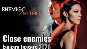 close enemies teasers March 2020