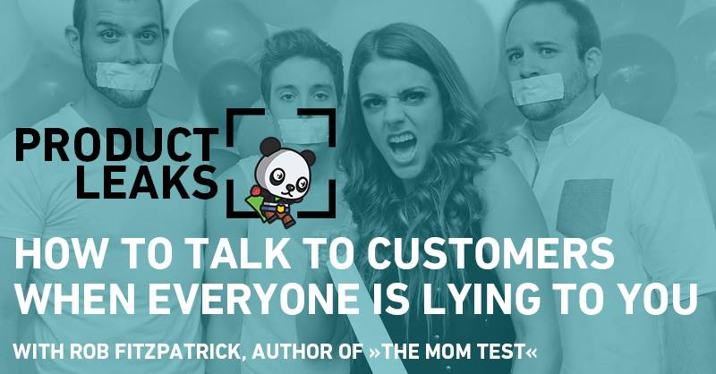 How to talk to customers - der Mom Test