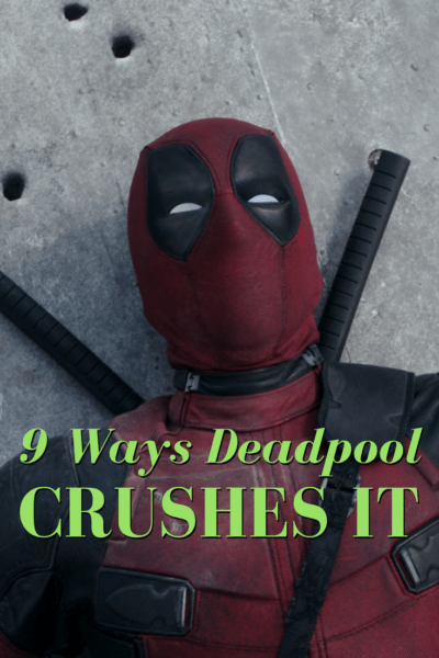 9 Ways #Deadpool Crushes It. Read my review of the #Marvel movie.