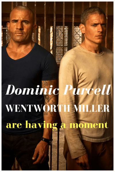 Dominic Purcell and Wentworth Miller are having a moment