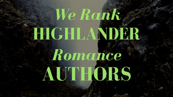 We rank Highlander romance authors