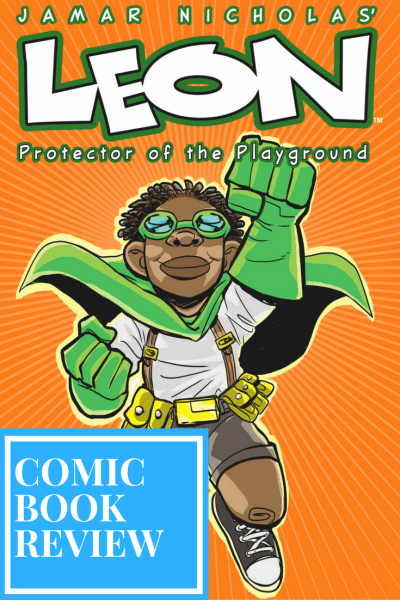 Check out this new comic book for kids! Leon: Protector of the Playground Review.