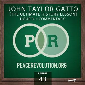 peace revolution: episode043 - ultimate history lesson, part3