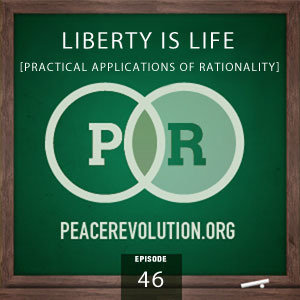 peace revolution: episode046 - liberty is life