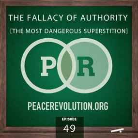 Peace Revolution: Episode049 - The Fallacy of Authority / The Most Dangerous Superstition