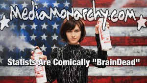 Statists Are Comically 'BrainDead'