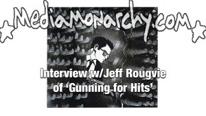Interview w/Jeff Rougvie On 'Gunning For Hits'