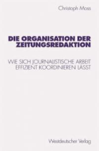 Christoph Moss Buch Doktorarbeit Dissertation Organisation Zeitungsredaktion