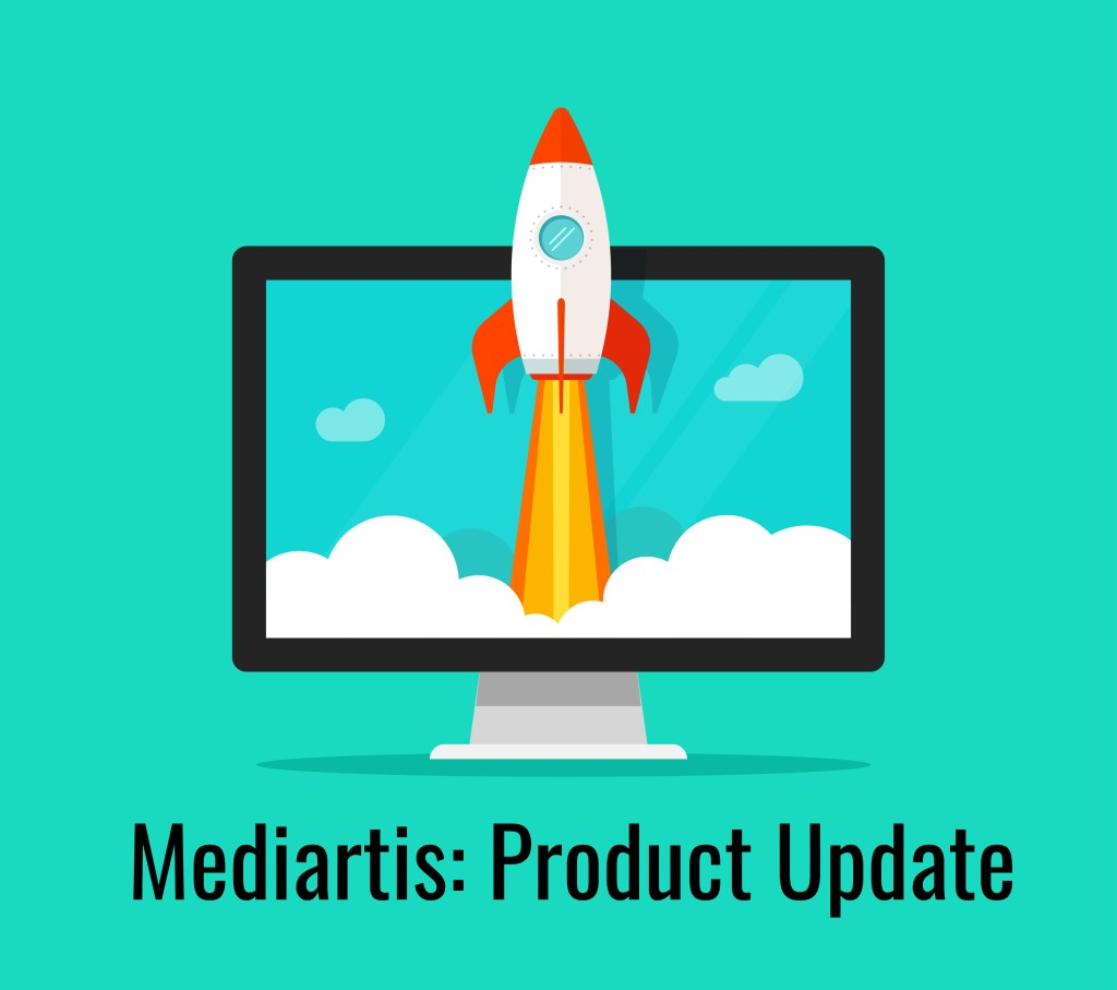 Mediartis Product Update