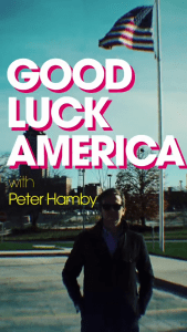 Good Luck America with Peter Hamby is an example of the original content Snapchat is creating for the audience to consume in their app, on their phones.