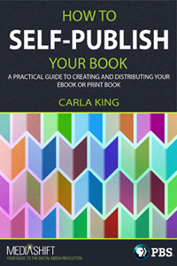 Get Carla King's new e-book on self-publishing!