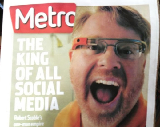 Robert Scoble has become known for using Google Glass