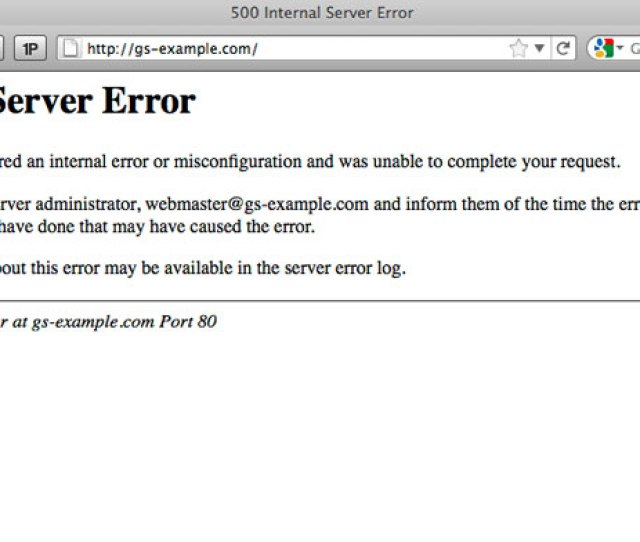 There Are A Number Of Causes For A 500 Internal Server Error To Display In A Web Browser Below Is A Sample Error Message