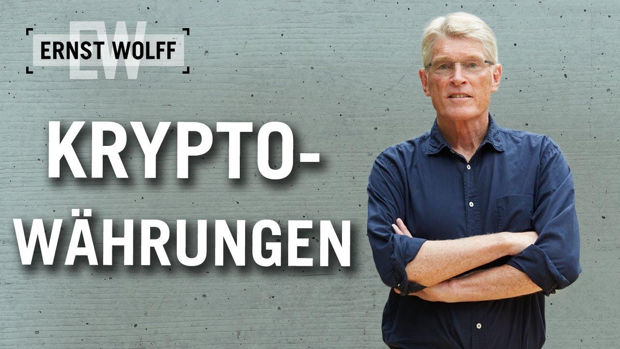 Ernst Wolff: Kryptowährungen (Bitcoin)