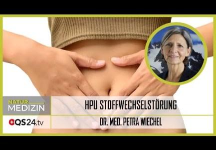 Unerkannte Volkskrankheit – HPU Stoffwechselstörung | Dr. med. Petra Wiechel  | QS24