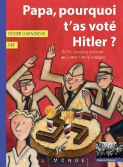"""""""Papa, pourquoi t'as voté Hitler ?"""", Didier Daeninckx, Rue du Monde, octobre 2016"""