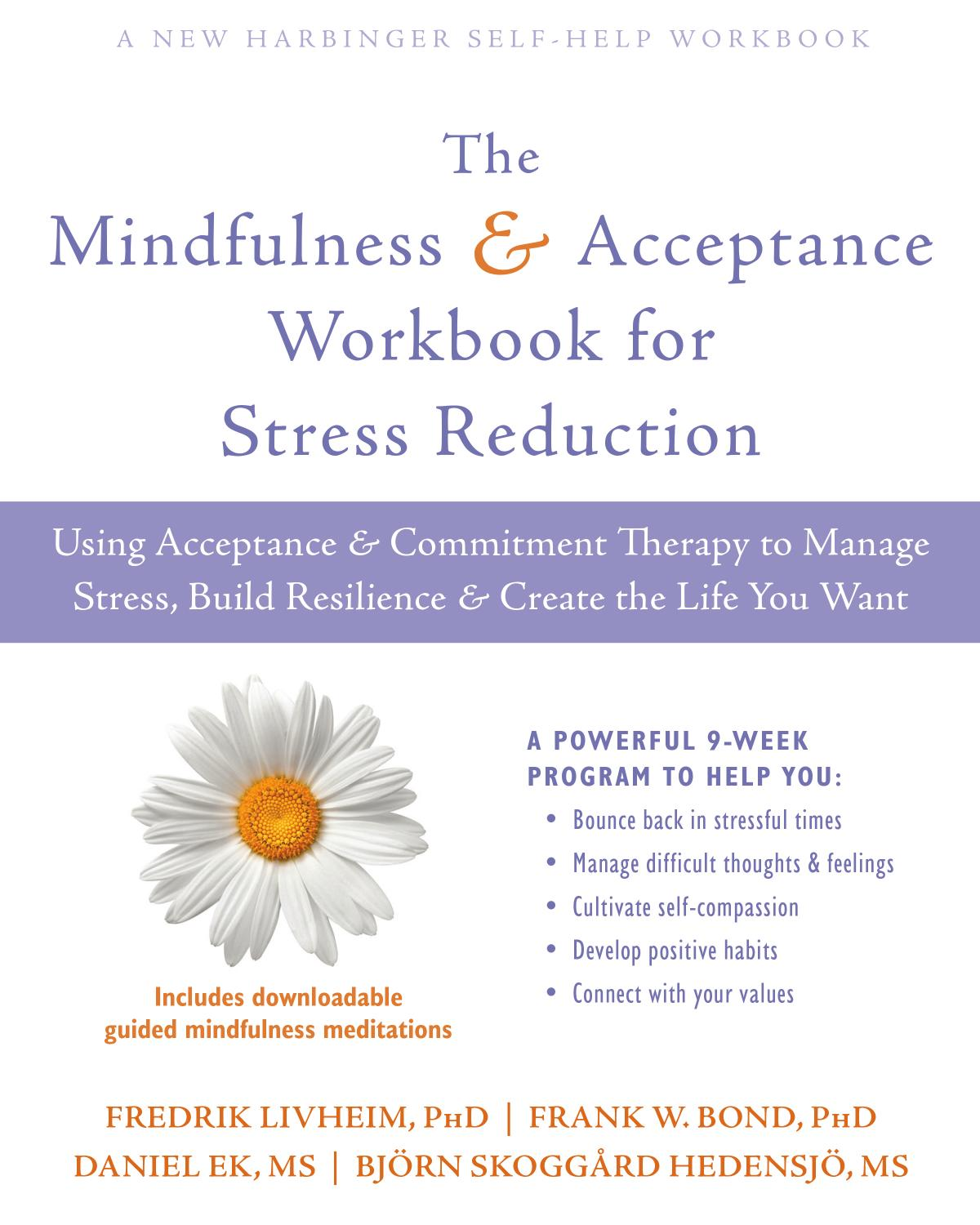 The Mindfulness And Acceptance Workbook For Stress Reduction Using Acceptance And Commitment