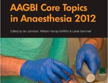 AAGBI Core Topics in Anaesthesia 2012 PDF