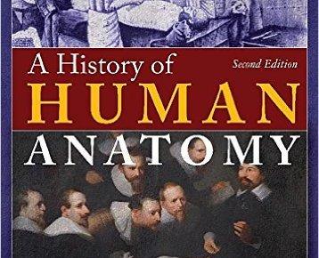 A History of Human Anatomy 2nd Edition PDF