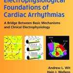 Electrophysiological Foundations of Cardiac Arrhythmias PDF