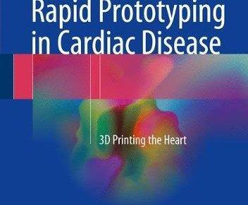 Rapid Prototyping in Cardiac Disease PDF