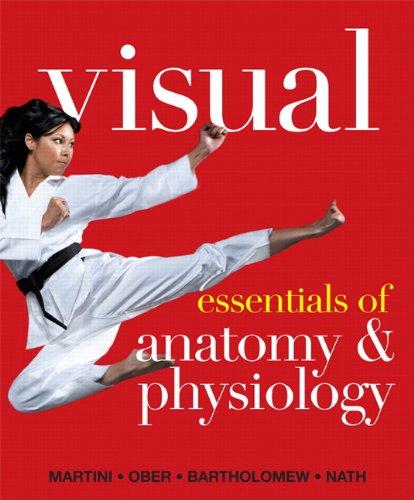 Visual Essentials of Anatomy & Physiology 1st Edition PDF