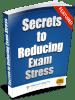 Secrets to Reducing Exam Stress