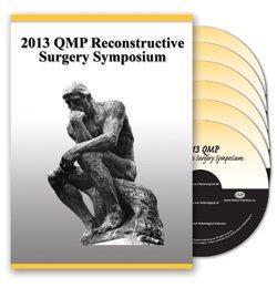 2013 QMP Reconstructive Surgery Symposium Videos