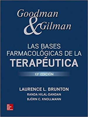 Goodman & Gilman Las bases farmacológicas de la terapéutica (Spanish Edition), 13th Edition (Original PDF From Publisher)