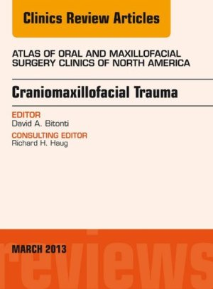 Craniomaxillofacial Trauma, An Issue of Atlas of the Oral and Maxillofacial Surgery Clinics, E-Book (The Clinics: Dentistry) 1st Edition