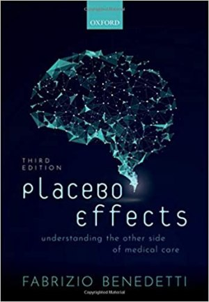 Placebo Effects: Understanding the mechanisms in health and disease 3rd Edition
