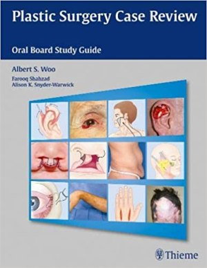 Plastic Surgery Case Review (Oral Board Study Guide) 1st Edition