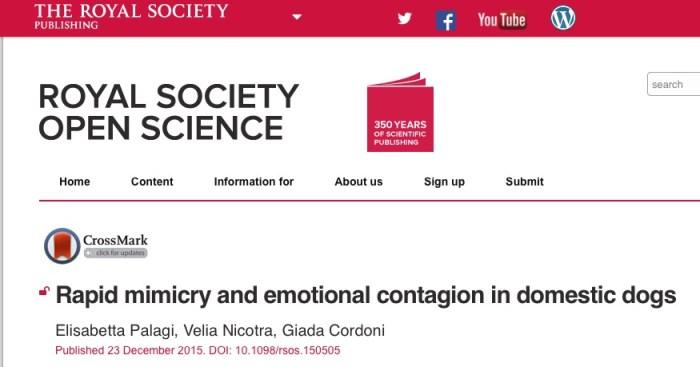 Palagi, Elisabetta; Nicotra, Velia; Cordoni, Giada (2015) Rapid mimicry and emotional contagion in domestic dogs // Royal Society Open Science - vol. 2 (12) - p. 150505