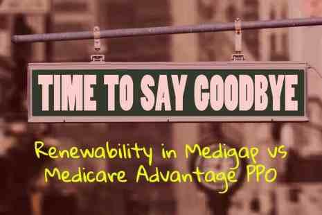 Renewability in Medigap vs Medicare Advantage PPO