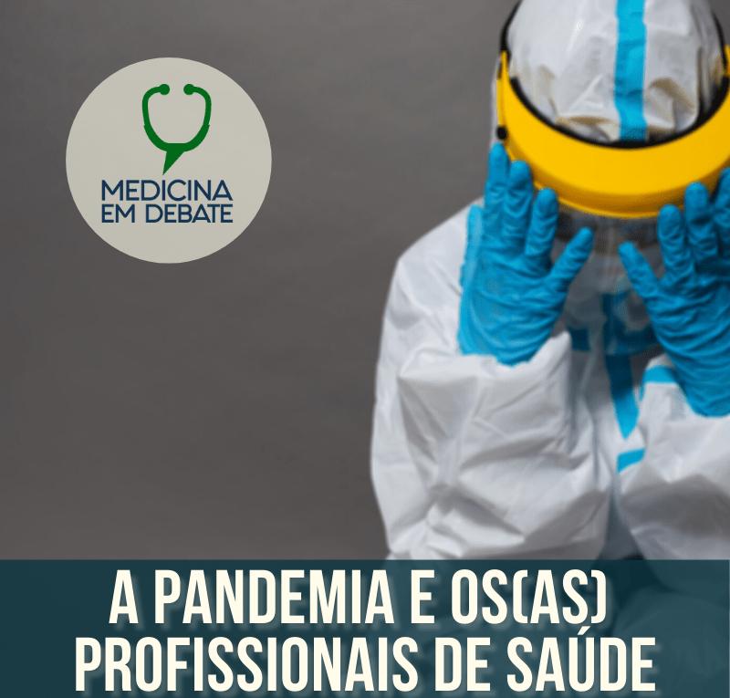 A Pandemia e os(as) profissionais de saúde