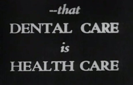 Intertitle: —that Dental Care is Health Care