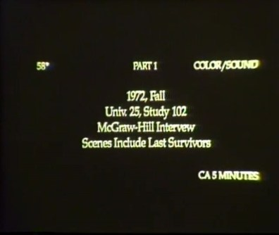Black title slate with yellow lettering reads 1972, Fall, Univ. 25, Study 102, Scenes include last survivors.