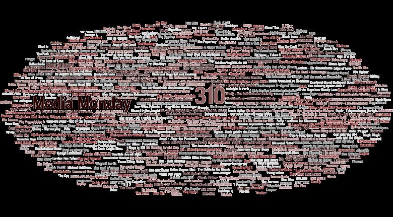 Media Monday #310