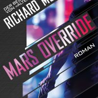 Review: Mars Override | Richard Morgan (Buch)