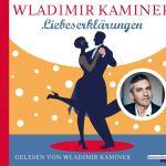 Liebeserklärungen von Wladimir Kaminer