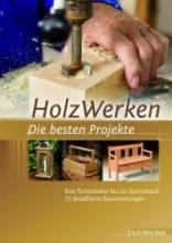 Holzwerken Die Besten Projekte  Medienservice Holzhandwerk