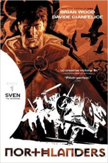 "Northlanders series, by Brian Wood and Davide Gianfelice (2008) - Vol. 1, ""Sven the Returned"""