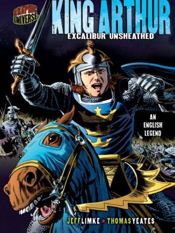 King Arthur: Excalibur Unsheathed, by Jeff Limke and Thomas Yeates (2007)