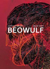 Beowulf, adapted (in Spanish) by Santiago Garcia, illustrated by David Rubin (2013)
