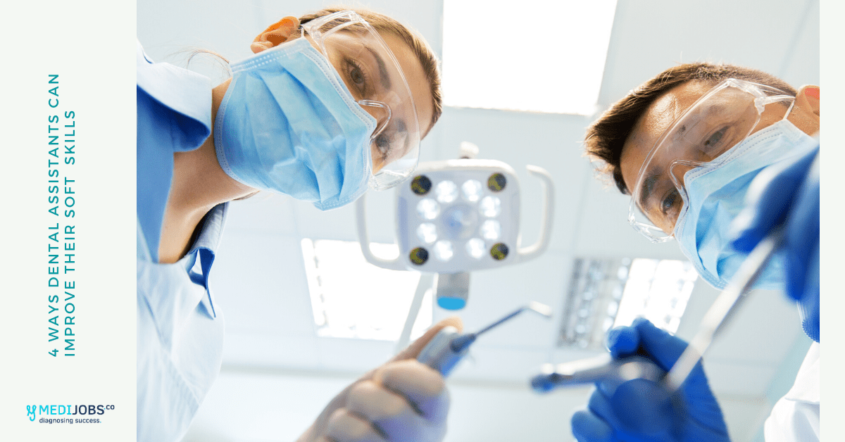 4 Ways Dental Assistants Can Improve Their Soft  Skills