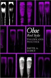 Oboe Reed Styles: Theory and Practice by Davida A. Ledet: