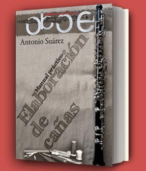 Manual práctico. Elaboración de cañas de oboe por Antonio Suárez